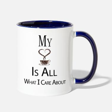 All What I Care About - Contrast Coffee Mug