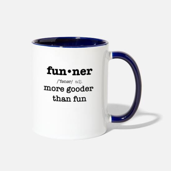Silly Mugs & Drinkware - Funner More Gooder Than Fun Expression - Two-Tone Mug white/cobalt blue