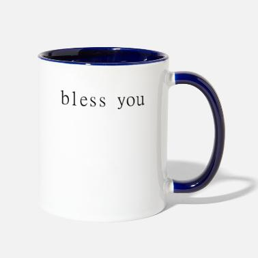 Bless You bless you - Two-Tone Mug