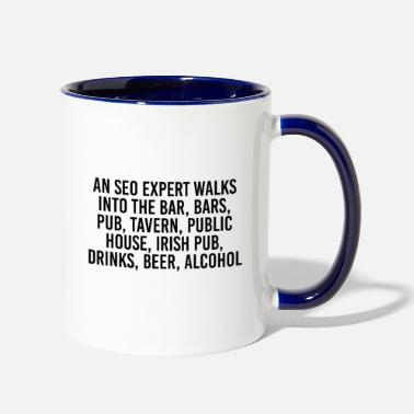 Bar An SEO expert walks into the bar, bars, pub, taver - Two-Tone Mug