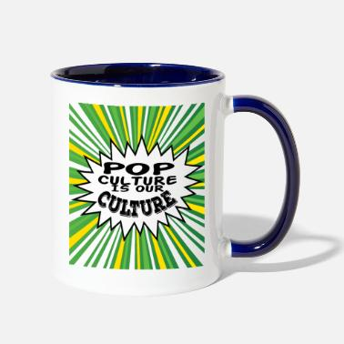 Education Culture Tacky and sparkling Pop Culture Is Out Culture - Contrast Coffee Mug