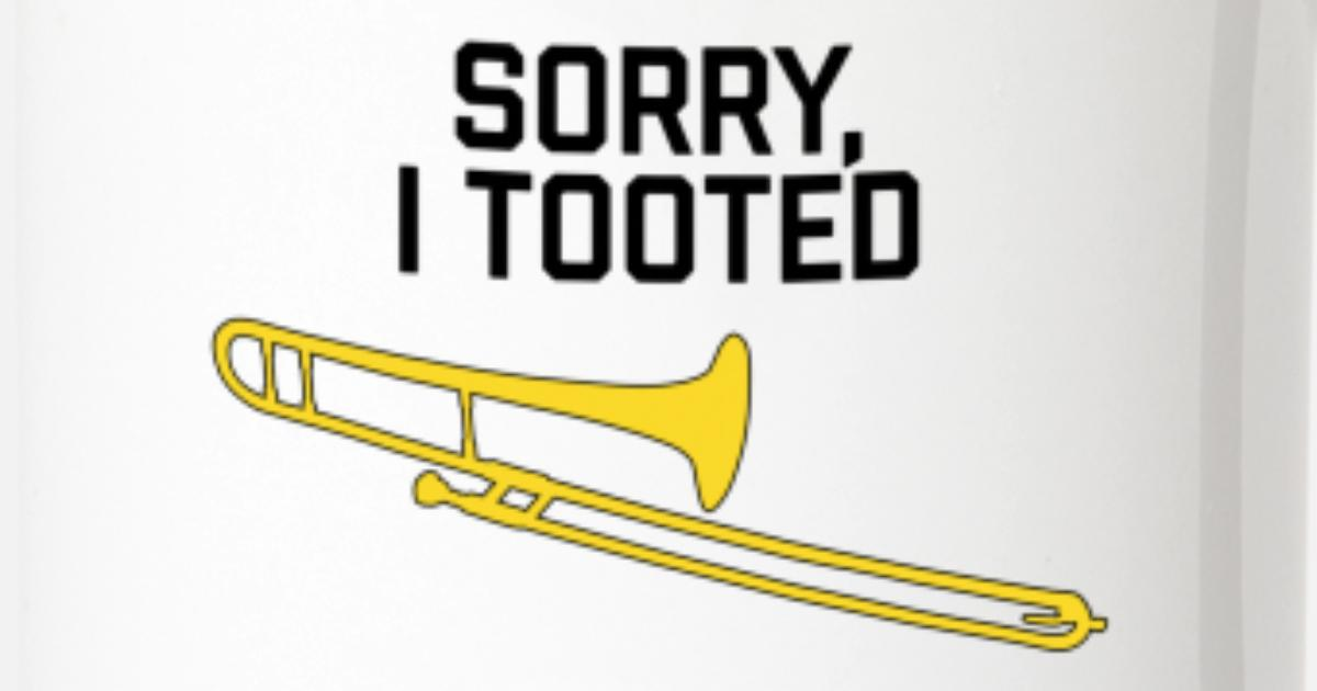Funny trombone gift, Marching Band, Sorry I tooted Two-Tone Mug |  Spreadshirt
