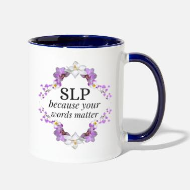 Speech Therapist Words Matter-SLP - Two-Tone Mug
