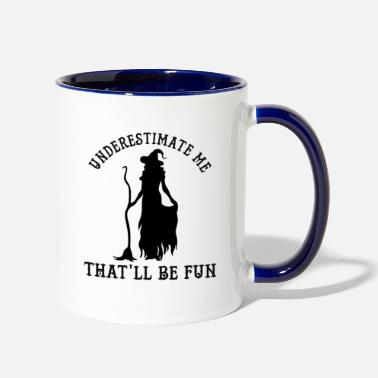 Witch Underestimate Me That'll Be Fun - Two-Tone Mug