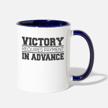 Advance Victory Requires Payment In Advance - Two-Tone Mug