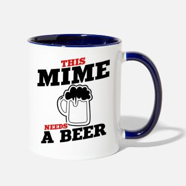 Mime this mime needs a beer - Two-Tone Mug