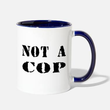 Cop NOT A COP - Contrast Coffee Mug