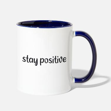 Chaos Saying - Stay positive - Two-Tone Mug