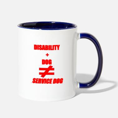 Disability Disability + Dog ≠ Service Dog - Contrast Coffee Mug