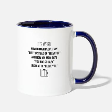 Lift Elevator Lift instead of elevator - Two-Tone Mug