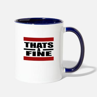 Fine That's a Fine - Contrast Coffee Mug