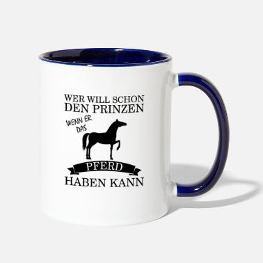 Saddle Who wants the prince horse rider - Two-Tone Mug