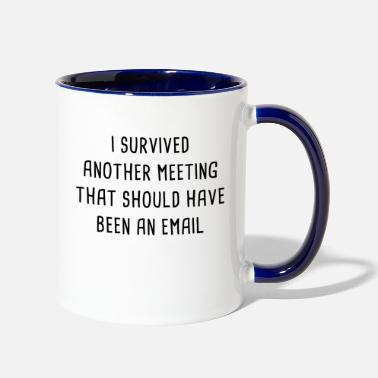 Meeting I Survived Another Meeting - Two-Tone Mug