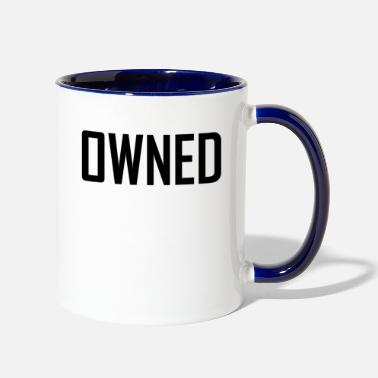 Owned owned - Two-Tone Mug