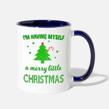Have Yourself A Merry Little Christmas Have Yourself a Merry Little Christmas - Two-Tone Mug