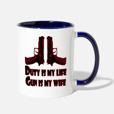 Army Wife Duty is my life, Gun is my wife , Gun Enthusiast - Two-Tone Mug