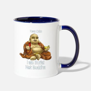 Buddha Keep Calm, I am Budai Not Buddha - Two-Tone Mug