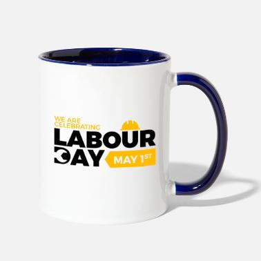 Labour Day Happy Labour day 1st may - Two-Tone Mug