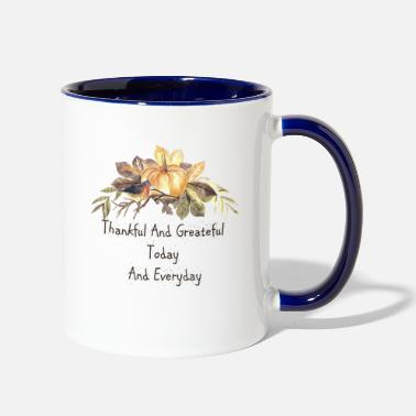 Thankful And Greateful Today And Every Day - Two-Tone Mug