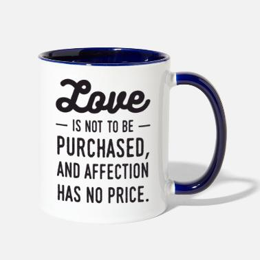 Affection Love is not to be purchased, and affection has no - Contrast Coffee Mug