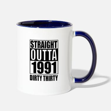 30th Birthday Straight Outta 1991 Dirty Thirty Funny 30th - Two-Tone Mug