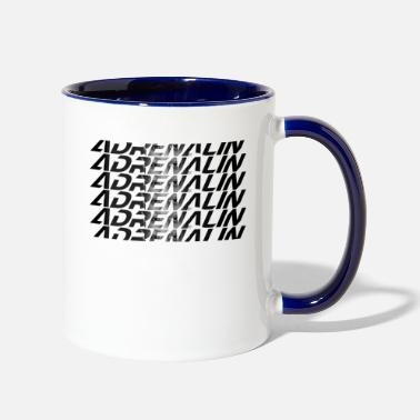 Adrenaline adrenalin adrenalin - Two-Tone Mug