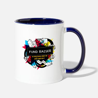 Fund FUND RAISER - Two-Tone Mug