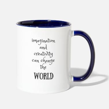 imagination and creativity can change the world - Two-Tone Mug