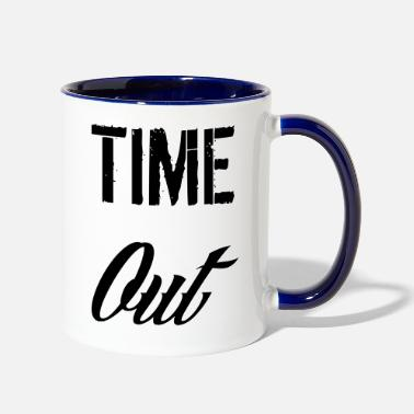 Time Out time out - Two-Tone Mug