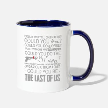 Last Could You Be... - Two-Tone Mug