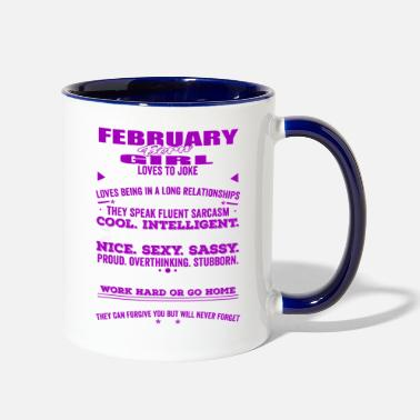 February Girl Birthday QUALITIES OF THE GIRL BORN IN FEBRUARY FEBRUARY - Two-Tone Mug