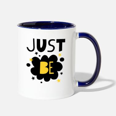 Just Just be - Contrast Coffee Mug