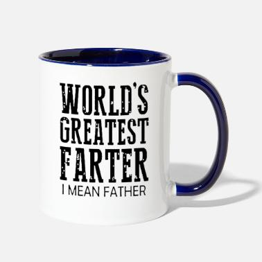 Fathers Worlds Greatest Farter I Mean Father | Fathers Day - Two-Tone Mug