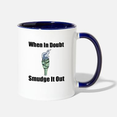 Smudge When In Doubt Smudge It Out - Two-Tone Mug