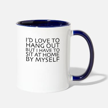 Out I'd Love To Hang Out - Contrast Coffee Mug