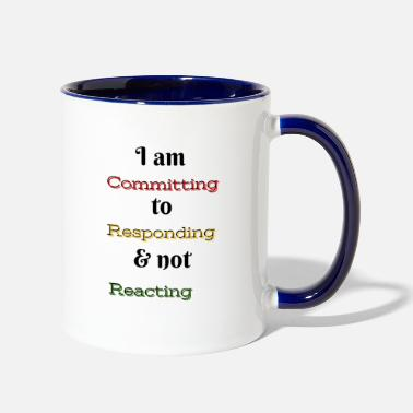 Do Not Respond I am committing to responding & not reacting - Two-Tone Mug