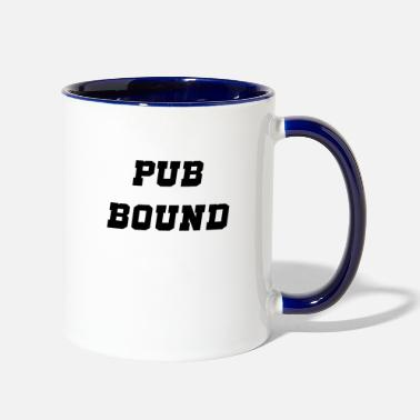 Bound pub bound - Two-Tone Mug