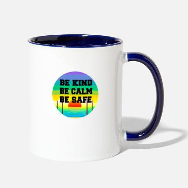 Calm Be Kind Be Calm Be Safe - Two-Tone Mug