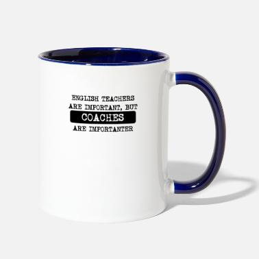 Head Coach Coaches Are Importanter - Two-Tone Mug