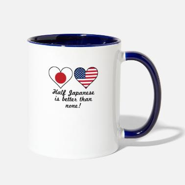 Half Half Japanese Is Better Than None - Two-Tone Mug