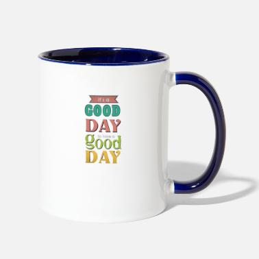Good Day good day - Two-Tone Mug