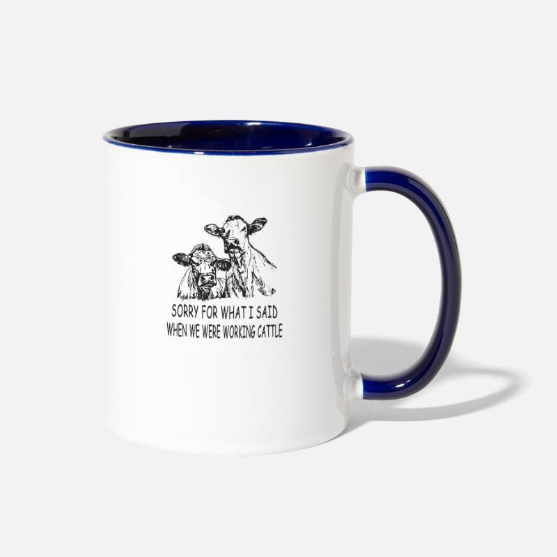 What Mugs & Drinkware - Sorry For What I Said When We Were Working Cattle - Two-Tone Mug white/cobalt blue