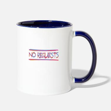 Request NO REQUESTS 1 - Two-Tone Mug