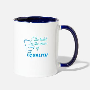 Wc WC The toilet is the chair of equality - Two-Tone Mug