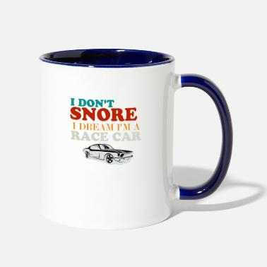 I M Not I Don t Snore I Dream I m A Race Car - Two-Tone Mug