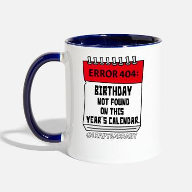 Error 404 Birthday Not Found On Calendar Leap - Two-Tone Mug