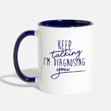 SLP Keep Talking I'm Diagnosing You - Two-Tone Mug
