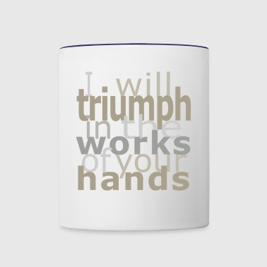 Triumph in Your Works - Contrast Coffee Mug