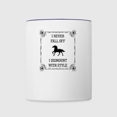 I Never Fall Off I Dismount With Style - Contrast Coffee Mug