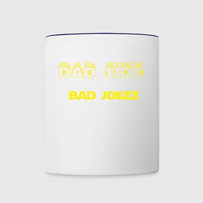 Come To The Dad Side We Have Bad Jokes Gift - Contrast Coffee Mug